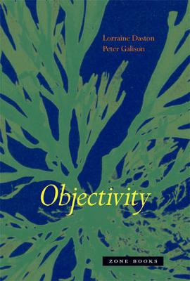 Objectivity by Lorraine J. Daston