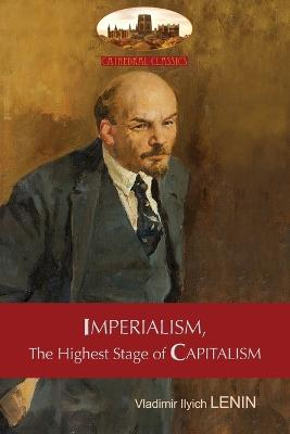 Imperialism, the Highest Stage of Capitalism - A Popular Outline: Unabridged with Original Tables and Footnotes (Aziloth Books) by Vladimir Lenin