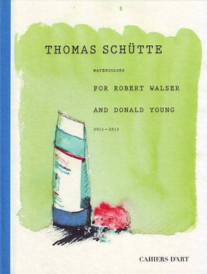 Thomas Schutte: Watercolours for Robert Walser and Donald Young by Thomas Schutte