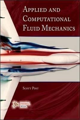Applied and Computational Fluid Mechanics by Scott Post