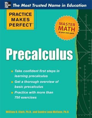 Practice Makes Perfect Precalculus by William Clark