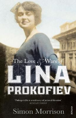 Love and Wars of Lina Prokofiev by Simon Morrison