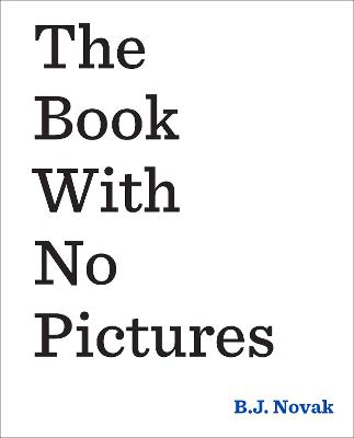 The The Book With No Pictures by B. J. Novak