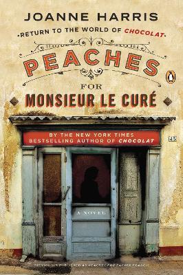 Peaches for Monsieur Le Cure by Joanne Harris