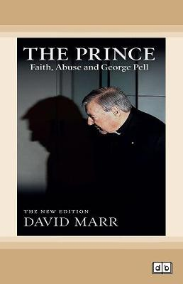 The Prince: Faith, Abuse and George Pell by David Marr