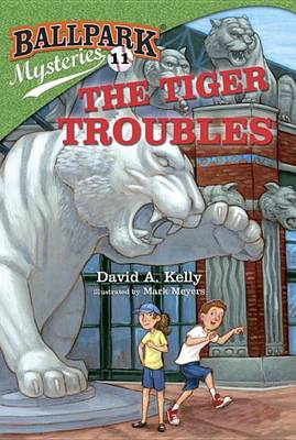 Ballpark Mysteries #11: The Tiger Troubles by David A Kelly