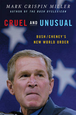 Cruel and Unusual by Mark Crispin Miller