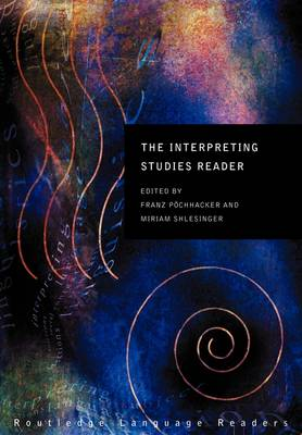 The Interpreting Studies Reader by Franz Pochhacker