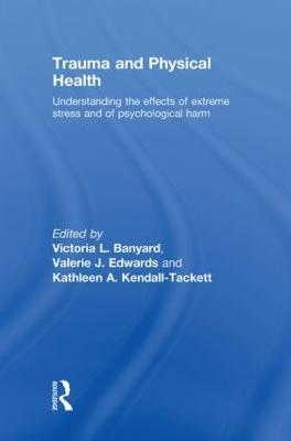 Trauma and Physical Health by Victoria L. Banyard