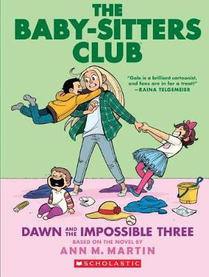 The Baby-Sitters Club: Dawn and the Impossible Three by Gale Galligan
