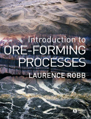 Introduction to Ore-Forming Processes by Laurence Robb