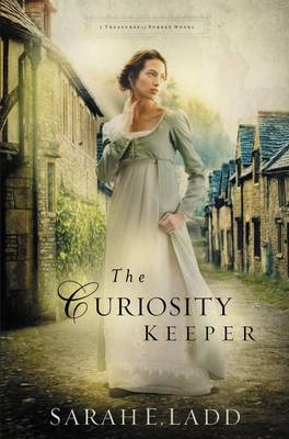 The Curiosity Keeper by Sarah E. Ladd