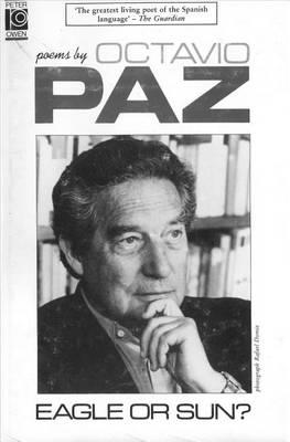 Eagle or Sun?: Prose Poems by Octavio Paz