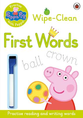 Peppa Pig: Practise with Peppa: Wipe-Clean First Words book