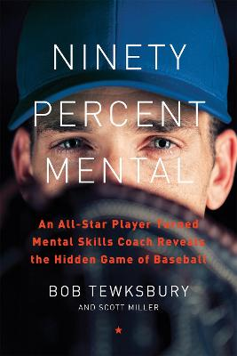 Ninety Percent Mental by Bob Tewksbury