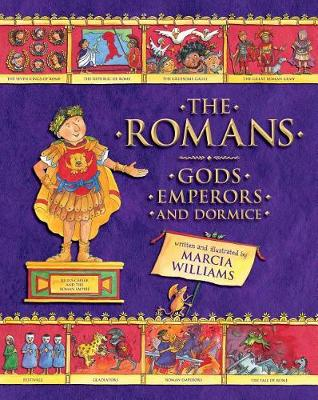 The Romans: Gods, Emperors, and Dormice by Marcia Williams