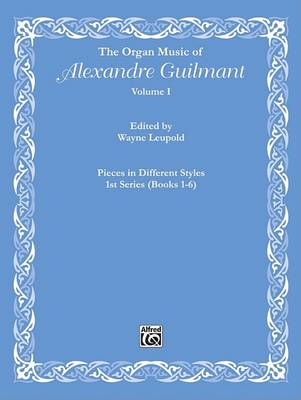 Organ Music of Alexandre Guilmant, Vol 1 by Alexandre Guilmant