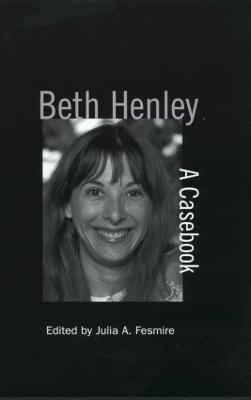 Beth Henley by Julia A. Fesmire