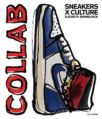 Sneakers x Culture: Collab by Elizabeth Semmelhack