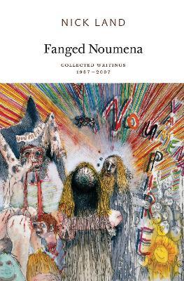 Fanged Noumena by Nick Land