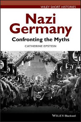 Nazi Germany by Catherine A. Epstein