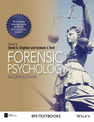 Forensic Psychology by David A. Crighton