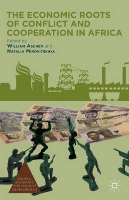 Economic Roots of Conflict and Cooperation in Africa by William Ascher