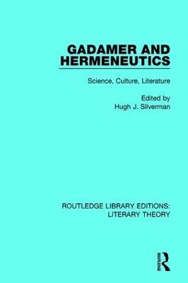 Gadamer and Hermeneutics by Hugh J. Silverman