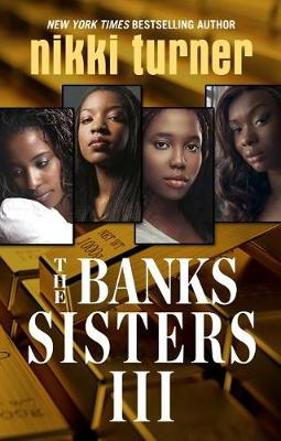 The Banks Sisters 3 by Nikki Turner