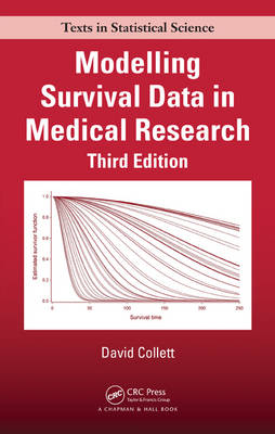 Modelling Survival Data in Medical Research by David Collett
