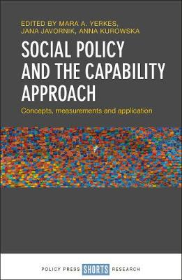 Social Policy and the Capability Approach: Concepts, Measurements and Application by Mara Yerkes
