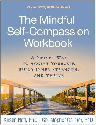 The Mindful Self-Compassion Workbook by Kristin Neff