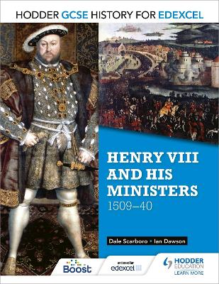 Hodder GCSE History for Edexcel: Henry VIII and his ministers, 1509-40 by Dale Scarboro