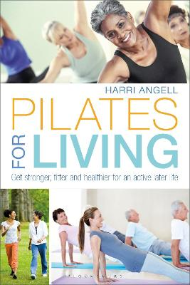 Pilates for Living by Harri Angell