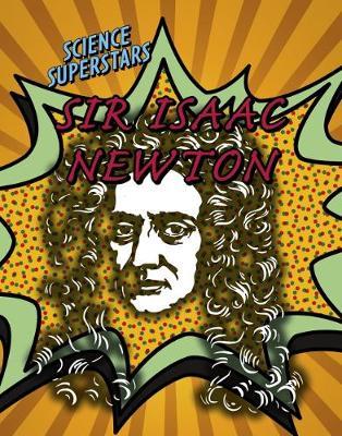 Sir Isaac Newton by Angela Royston