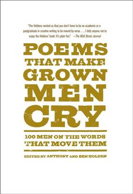 Poems That Make Grown Men Cry by Anthony Holden
