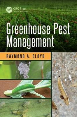 Greenhouse Pest Management by Raymond A. Cloyd