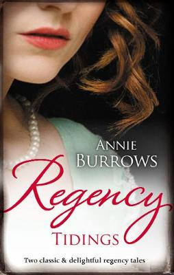 Regency Tidings/A Countess By Christmas/The Captain's Christmas Bride by Annie Burrows
