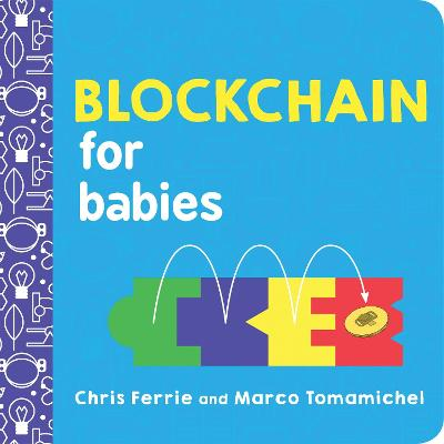 Blockchain for Babies by Chris Ferrie