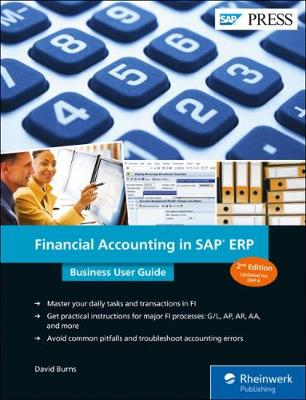 Financial Accounting in SAP ERP: Business User Guide by David Burns