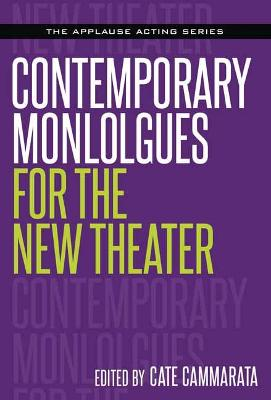 Contemporary Monologues for a New Theater by Cate Cammarata