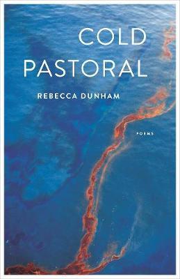 Cold Pastoral by Rebecca Dunham