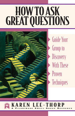 How to Ask Great Questions by Karen Lee-Thorp