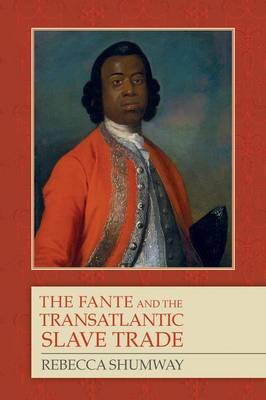 The Fante and the Transatlantic Slave Trade by Rebecca Shumway