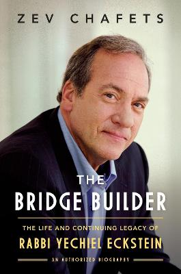 The Bridge Builder by Zev Chafets