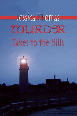 Murder Takes to the Hills by Jessica Thomas