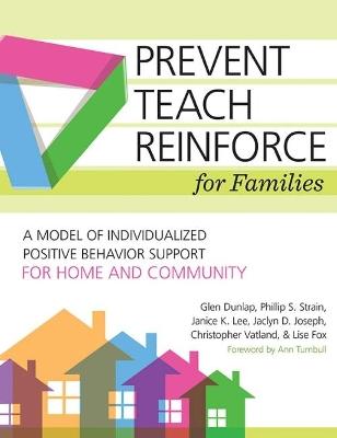 Prevent-Teach-Reinforce for Families by Glen Dunlap
