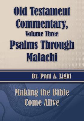 Old Testament Commentary, Psalms Through Malachi by Paul a Light