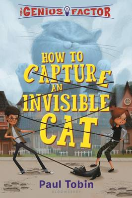 The Genius Factor: How to Capture an Invisible Cat by Paul Tobin