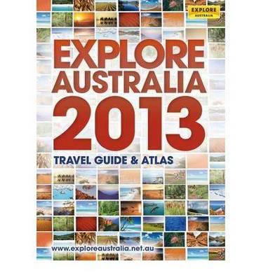 Explore Australia: 2013 by Explore Australia